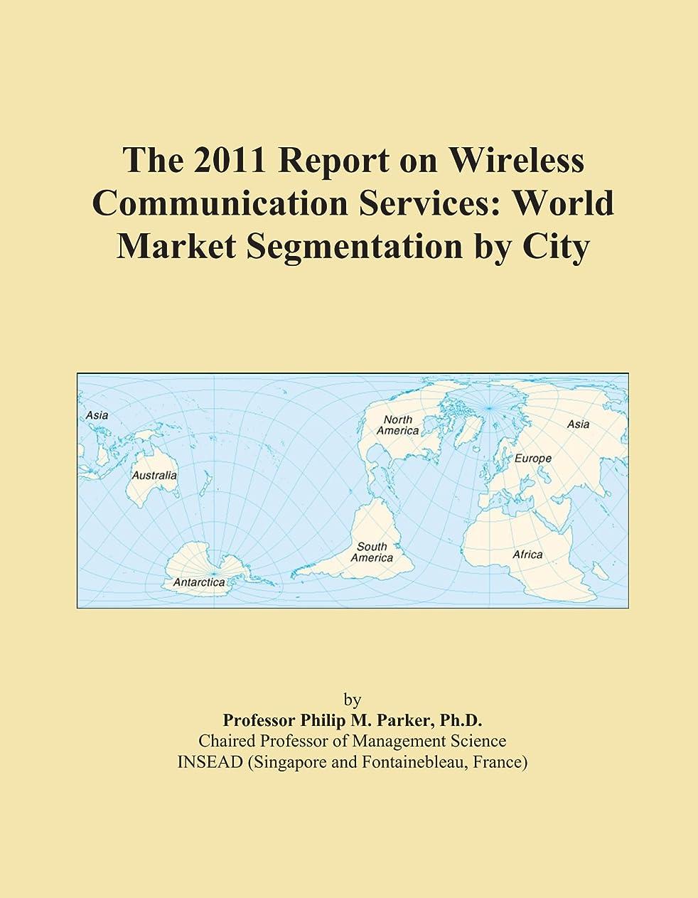 ベルベットモットー野なThe 2011 Report on Wireless Communication Services: World Market Segmentation by City