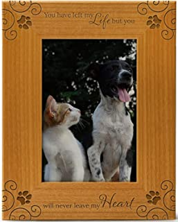 You Have Left My Life, But You Will Never Leave My Heart, Pet Memorial Picture Frame Engraved Natural Wood Fits a 4x6 Vert...