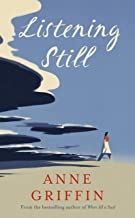 Listening Still: The new novel by the bestselling author of When All is Said