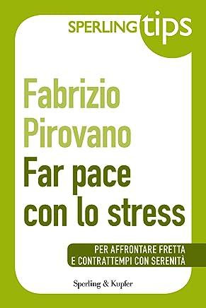 Far pace con lo stress - Sperling Tips: Per affrontare fretta e contrattempi con serenità
