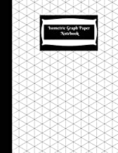 Isometric Graph Paper Notebook: Isometric Graph Paper Notebook: Grid of Equilateral Triangles, Use for all 3D Designs like Architecture, Landscaping, 3D Printer Projects and Maths Geometry