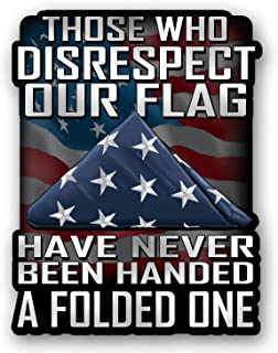 Skull Society Those Who Disrespect Our Flag Have Never Been Handed A Folded One 7 inch Decal for Cars, Trucks, Motorcycle...