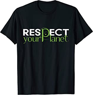 Earth Day Respect your Planet Gift T-Shirt