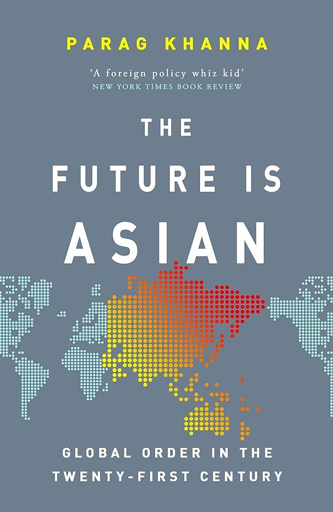 治世食い違い作成するThe Future Is Asian: Global Order in the Twenty-first Century (English Edition)