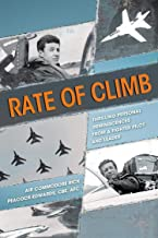 Rate of Climb: Thrilling Personal Reminiscences from a Fighter Pilot and Leader (English Edition)