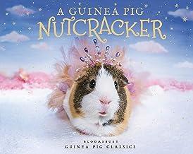 A Guinea Pig Nutcracker (Guinea Pig Classics)
