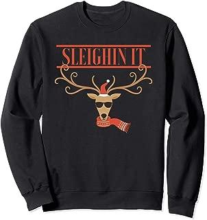 Sleighin It Christmas Sweatshirt with Cool Reindeer