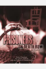 Prisoners on Death Row (Incarceration Issues: Punishment, Reform) Kindle Edition