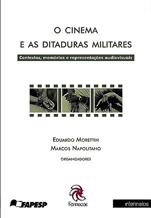 O cinema e as ditaduras militares: contextos, memórias e representações audiovisuais