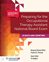 Preparing for The Occupational Therapy Assistant National Board Exam: 45 Days and Counting (Preparing for the Occupational Therapy National Board Exam)