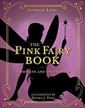 The Pink Fairy Book: Complete and Unabridged (5) (Andrew Lang Fairy Book Series)