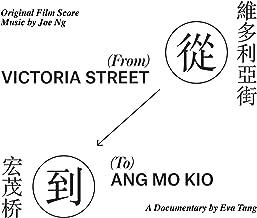 From Victoria Street to Ang Mo Kio (Original Film Soundtrack)