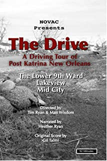 The Drive: A Driving Tour of Post-Katrina New Orleans