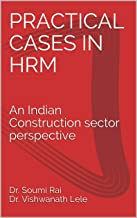 Practical Cases in HRM: An Indian Construction sector perspective