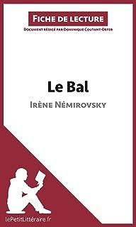 Le Bal de Irène Némirovski (Fiche de lecture): Résumé complet et analyse détaillée de l'oeuvre (French Edition)