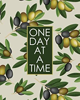 One Day at a Time - 18 Month Planner: Ripe Green Olives Recovery Oriented Daily Weekly and Monthly Views with Notes and Do...