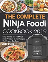 The Complete  Ninja Foodi  Cookbook 2019: Easy, Healthy and Fast Ninja Foodi Pressure Cooker Recipes That Anyone Can Cook