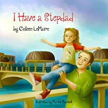 I Have a Stepdad (The I Have Series) (Volume 3)