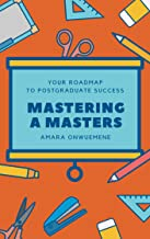 Mastering A Masters: Your Roadmap To Postgraduate Success (The Yellow Idea)