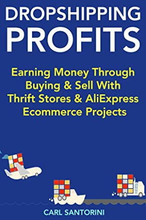Drop Shipping Profits: Earning Money Through Buying & Sell with Thrift Stores & AliExpress Ecommerce Projects (English Edition)