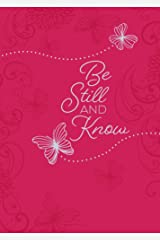 Be Still and Know: 365 Daily Devotions Kindle Edition