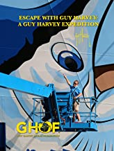 Escape with Guy Harvey: A Guy Harvey Expedition