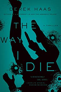 The Way I Die: A Novel (Columbus Thrillers)