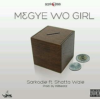 M3gye Wo Girl (feat. Shatta Wale)
