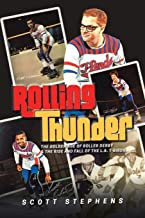 Rolling Thunder: The Golden Age of Roller Derby & the Rise and Fall of the L.A. T-Birds