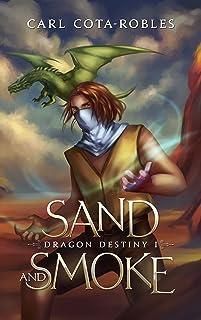 Sand and Smoke (Dragon Destiny Book 1) (English Edition)