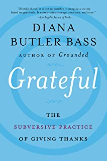 Grateful: The Subversive Practice of Giving Thanks