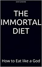 The Immortal Diet: How to Eat like a God