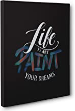 Life Is Art Paint Your Dreams Motivational Canvas Wall Art
