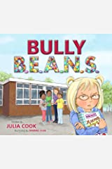 Bully B.E.A.N.S.: Stand Up Against Bullying Kindle Edition