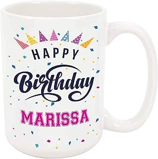 Happy Birthday Marissa - Large 15 Ounce Coffee or Tea Mug, Gift Present Birthday Unique Special Fun Idea