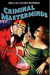 Rick Lai's Secret Histories: Criminal Masterminds Kindle Edition