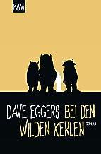 Bei den wilden Kerlen: Roman (German Edition)