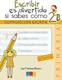 Escribir es divertido si sabes como. Cuaderno 2B / Editorial GEU / 2º Primaria / Mejora la composición escrita / Recomendado como repaso (Niños de 7 a 8 años)