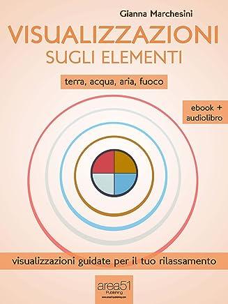 Visualizzazione sugli elementi (ebook + audiolibro): Terra – Acqua – Aria – Fuoco (LAltra Medicina)