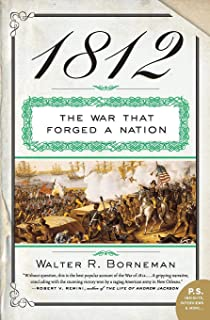1812: The War That Forged a Nation