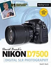 David Busch's Nikon D7500 Guide to Digital SLR Photography (The David Busch Camera Guide Series)