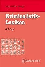 Kriminalistik-Lexikon (Grundlagen der Kriminalistik 20) (German Edition)