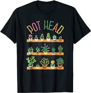 Plant Lover and Gardener T-Shirt: Pot Head Succulent