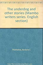 The underdog and other stories (Mambo writers series)