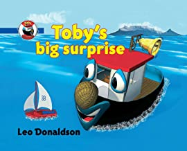 Toby's Big Surprise: Toby's Big Surprise is the first in the series of children's books by Leo Donaldson. This educational first reader is perfect for kid's aged 3-5.