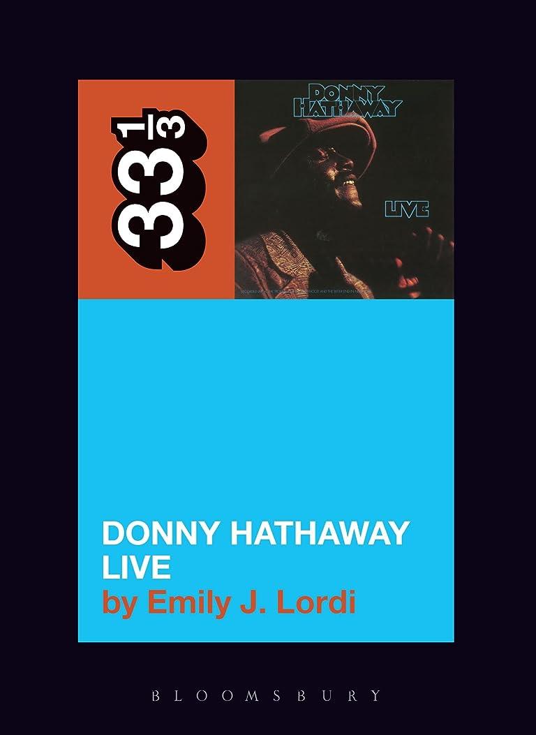 シャンパン回転ワークショップDonny Hathaway's Donny Hathaway Live (33 1/3) (English Edition)