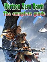 Horizon Zero Dawn Game Guide: Starting tips/ Walkthrough/