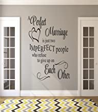A perfect marriage is just two imperfect people who refuse to give up on each other Quote Peel & Stick Sticker Vinyl Wall Decal - 22 Colors Available - Discounted Size: 10 Inches x 20 Inches