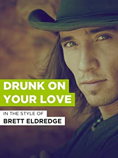 Drunk On Your Love