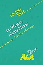 Im Westen nichts Neues von Erich Maria Remarque (Lektürehilfe): Detaillierte Zusammenfassung, Personenanalyse und Interpre...